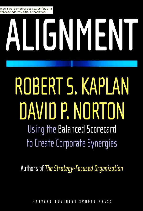 Alignment: Using the Balanced Scorecard to Create Corporate Synergies مرجع في قياس الأداء المؤسسي