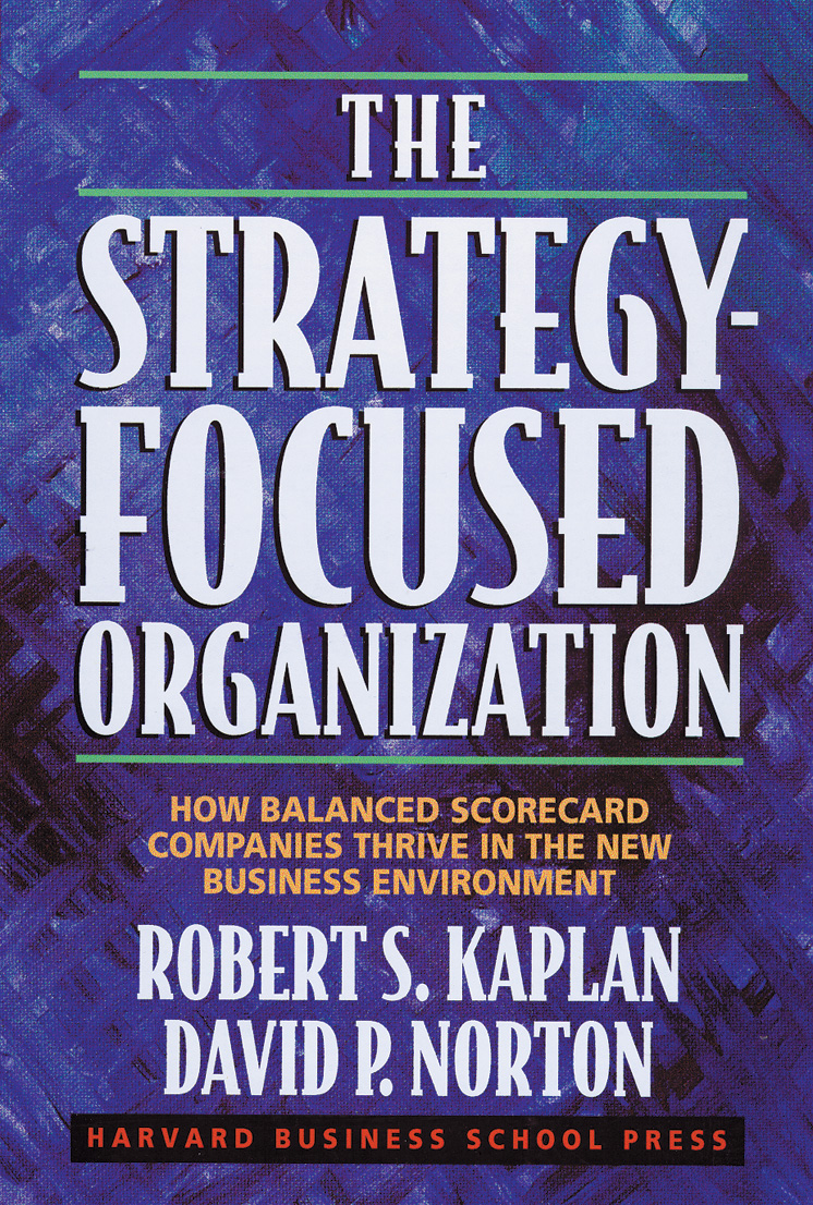 The Strategy-Focused Organization: How Balanced Scorecard Companies Thrive in the New Business Environment مرجع في قياس الأداء المؤسسي