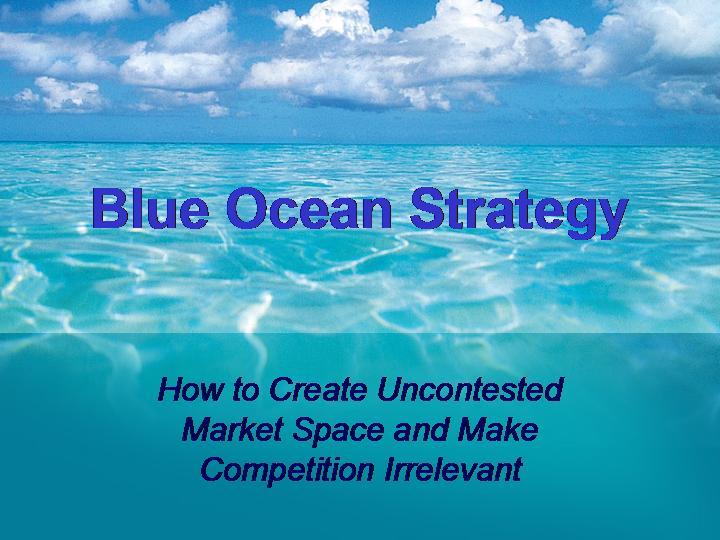 the blue ocean Strategy التخطيط الاستراتيجي: إستراتيجية المحيط الأزرق