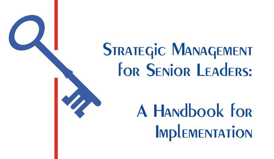 Strategic planning for senior leaders: a handbook for implementation مرجع: التخطيط الإستراتيجي لقادة المؤسسات : كتاب في تنفيذ الإستراتيجية