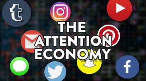 اقتصاد الانتباه  Attention Economy